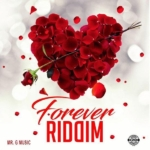 Forever Riddim Mr G Music 2019
