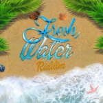 Fresh Water Riddim