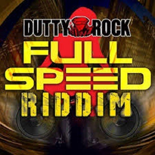 Full Speed Riddim Dutty Rock