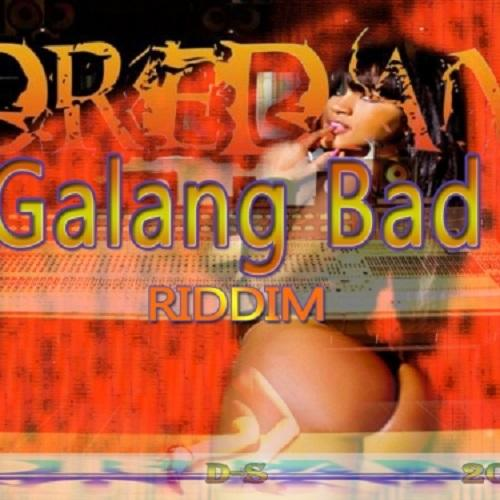 Galang Bad Riddim 1