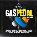 Gas Pedal Riddim Cashflow Records