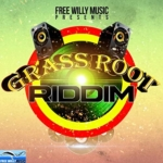 Grass Root Riddim Free Willy Music