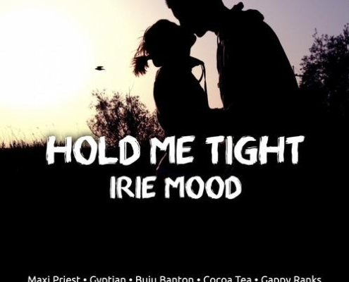 Hold Me Tight Irie Mood Riddim