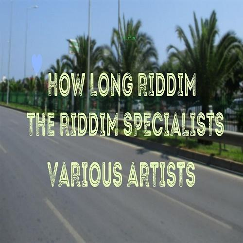 How Long Riddim