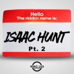 Isaac Hunt Riddim Part 2