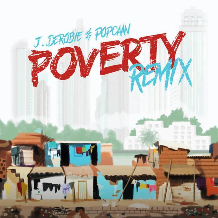 J Derobie Popcaan Poverty