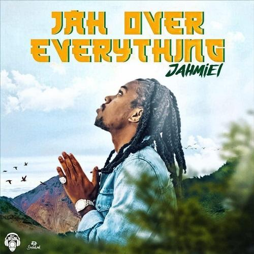 Jahmiel Jah Over Everything