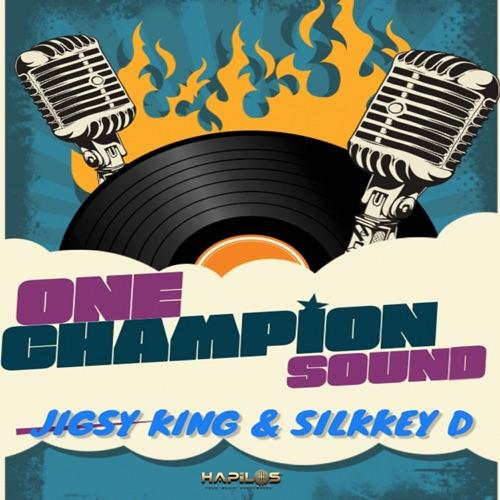 Jigsy King Silkkey D One Champion Sound