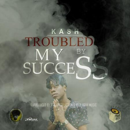 Kash Trouble By My Success