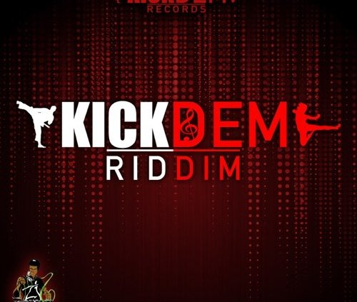 Kick Dem Riddim Kick Dem Records