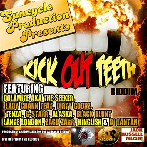 Kick Out Teeth Riddim