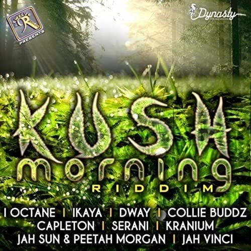 Kush Morning Riddim