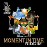 Moment In Time Riddim