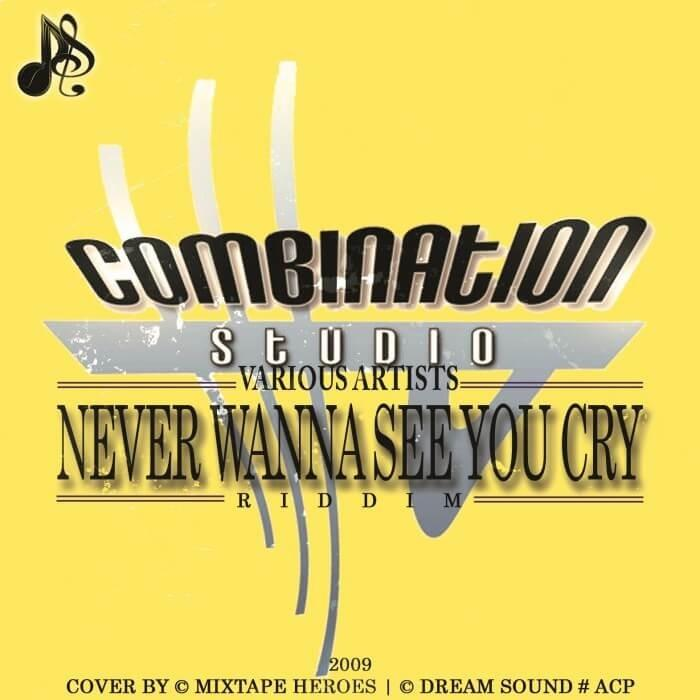 Never Wanna See U Cry Riddim