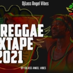 New Reggae Mixtape 2021