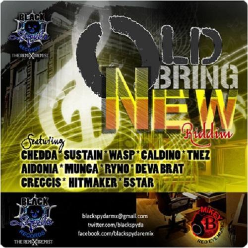 Old Bring New Riddim