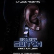 On Off Switch Dancehall Mix 2019 Dj Wass