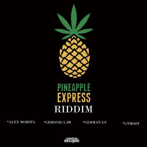 Pineapple Express Riddim 2020