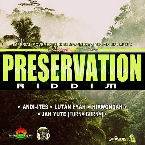 Preservation Riddim Imperial Movements Entertainment