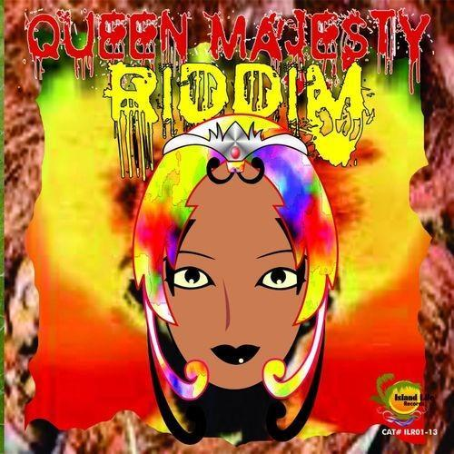 Queen Majesty Riddim Island Life Records