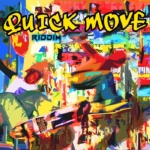 Quick Move Riddim