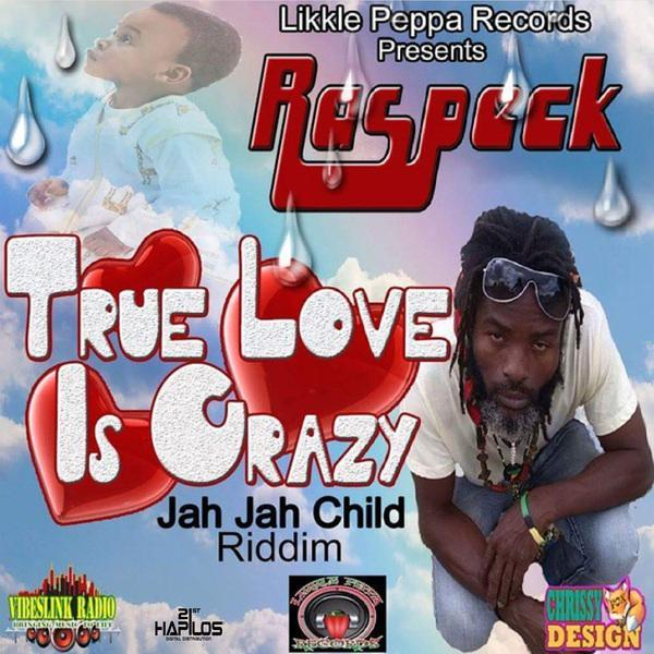 raspeck – true love is crazy – likkle peppa records