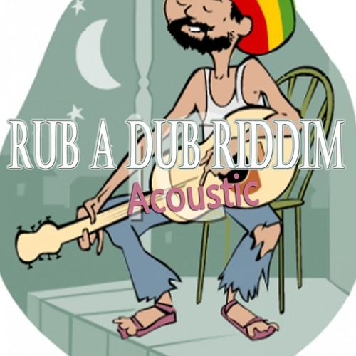 Rub A Dub Riddim Acoustic
