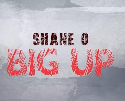 Shane O Big Up