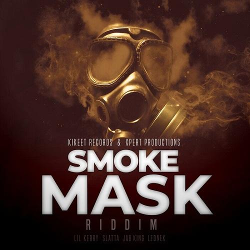 Smoke Mask Riddim
