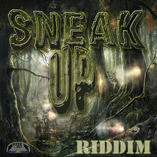 Sneak Up Riddim