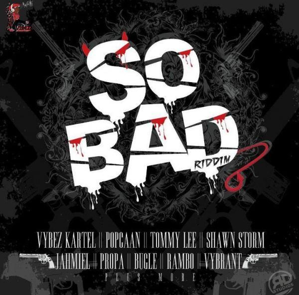 So Bad Riddim 2011