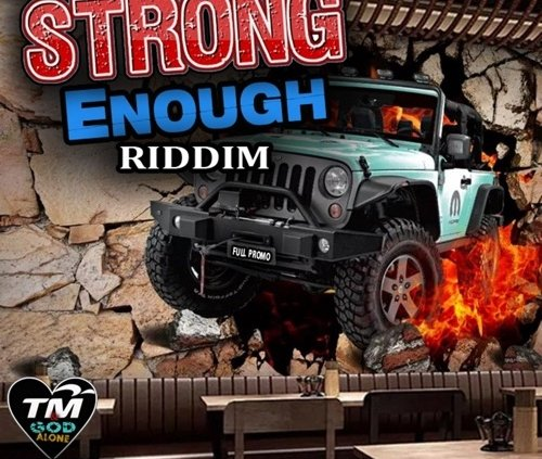 Strong Enough Riddim