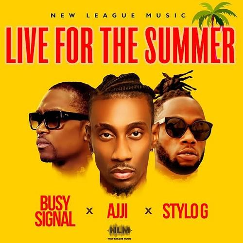 Stylo G X Ajji X Busy Signal Live For The Summer