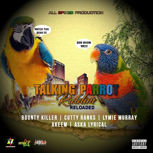 Talking Parrot Riddim Reloaded