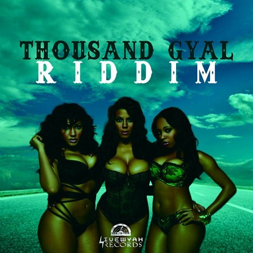 Thousand Gyal Riddim