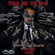 Tommy Lee Sparta These Are The Days