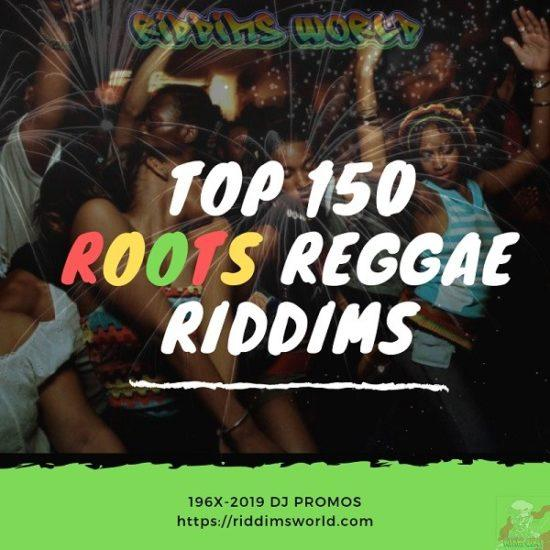 Top 150 Best Ever Reggae Riddims