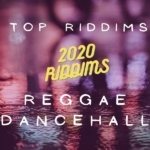 Top Best 2020 Reggae Dancehall Riddims