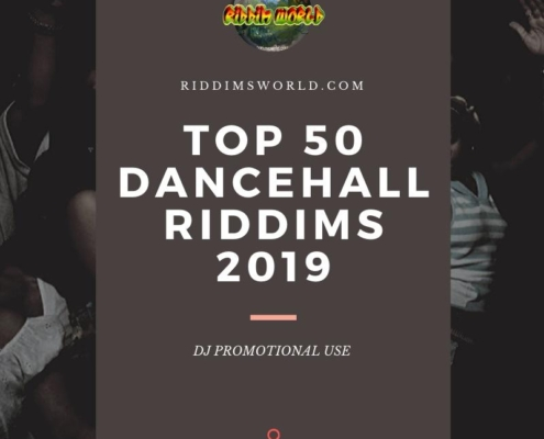 Top Dancehall Riddims Of 2019