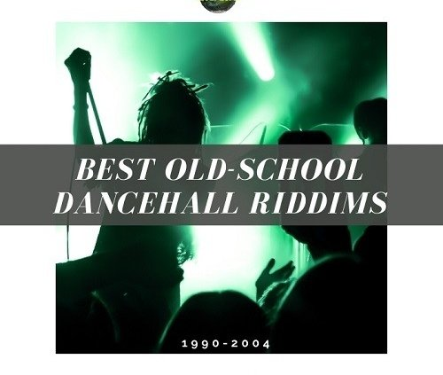 Top Old School Dancehall Riddims