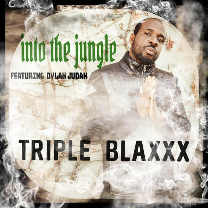 Triple Blaxxx Feat Dylan Judah