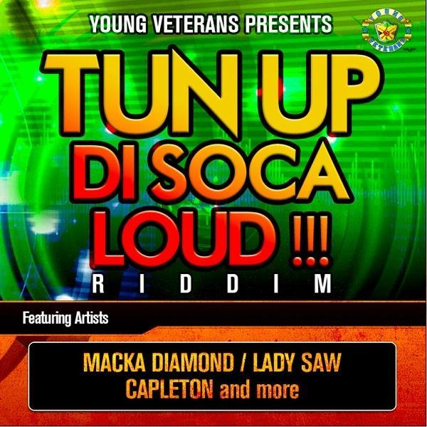 tun up di soca loud!!! riddim – young veterans records