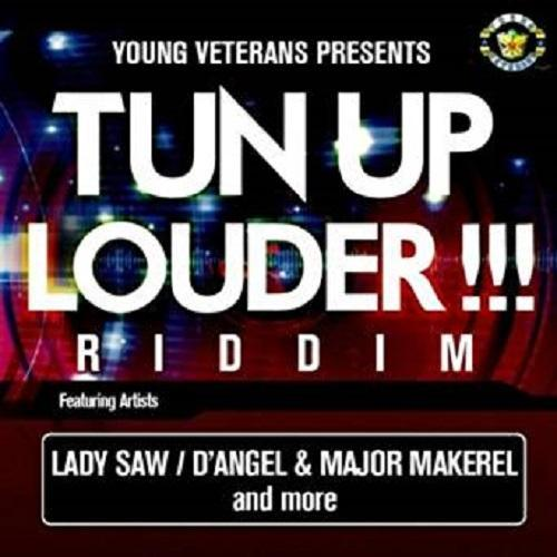 tun up louder riddim!!! – young veterans records