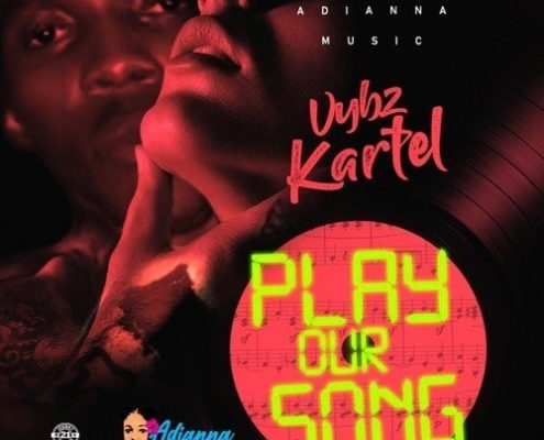 Vybz Kartel Play Our Song