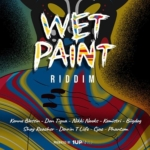 Wet Paint Riddim 2020