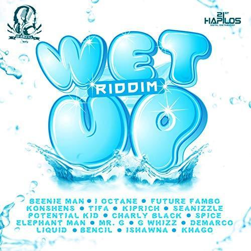 Wet Up Riddim