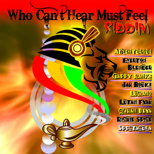 Who Cant Hear Must Feel Riddim